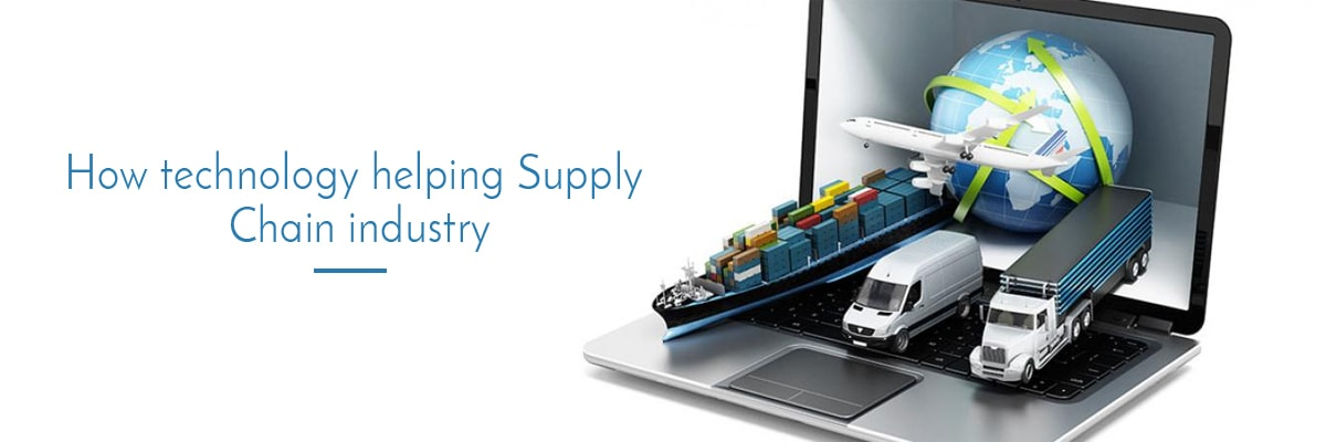 How technology helping Supply Chain industry?